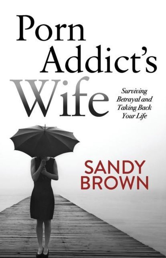 Boek cover Porn Addicts Wife van Sandy Brown (Paperback)