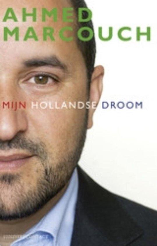 Mijn Hollandse Droom - Ahmed Marcouch |
