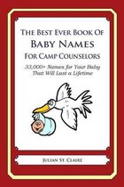 The Best Ever Book of Baby Names for Camp Counselors