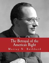The Betrayal of the American Right (Large Print Edition)