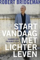 Boek cover Start vandaag met lichter leven van Robert Bridgeman