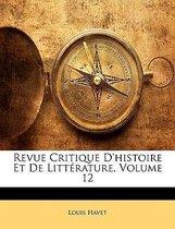 Revue Critique D'Histoire Et De Litt�Rature, Volume 12