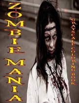Zombie Mania Grayscale Coloring Book