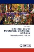 Indigenous Conflict Transformation Institutions in Ethiopia