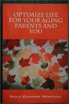 Optimize Life for Your Aging Parents and You