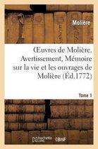 Oeuvres de Moliere. Tome 1. Avertissement, Memoire sur la vie et les ouvrages de Moliere