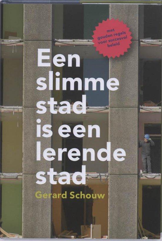 Cover van het boek '(Een) slimme stad is een lerende stad / druk 1' van G. Schouw