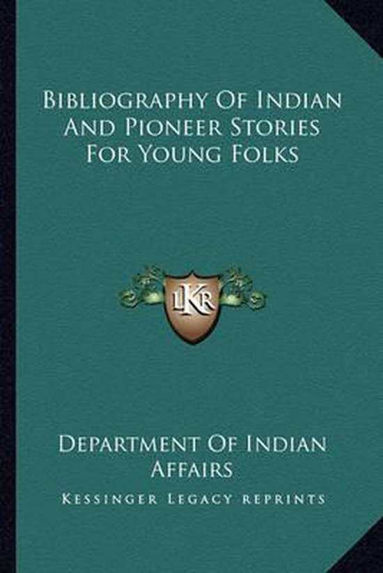 Bibliography of Indian and Pioneer Stories for Young Folks