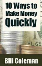 10 Ways to Make Money Quickly