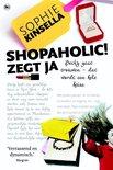 Shopaholic - Shopaholic zegt ja