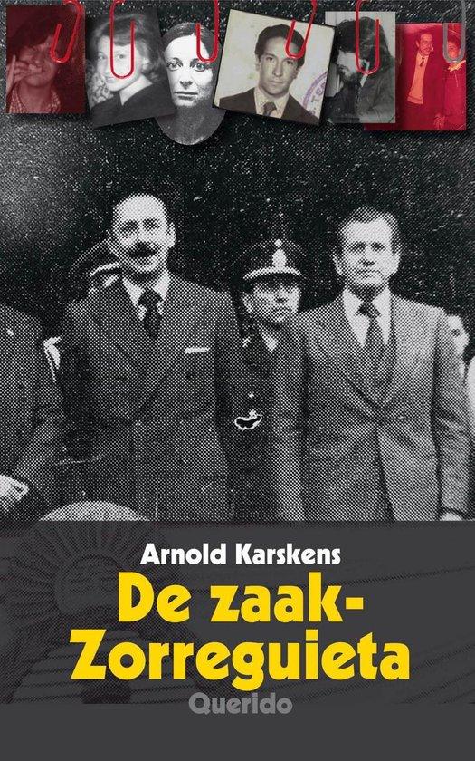 De zaak-Zorreguieta - Arnold Karskens |