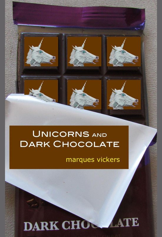 Boek cover Unicorns and Dark Chocolate: Eros, Aphrodesia and Existence van Marques Vickers (Onbekend)