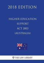 Higher Education Support ACT 2003 (Australia) (2018 Edition)