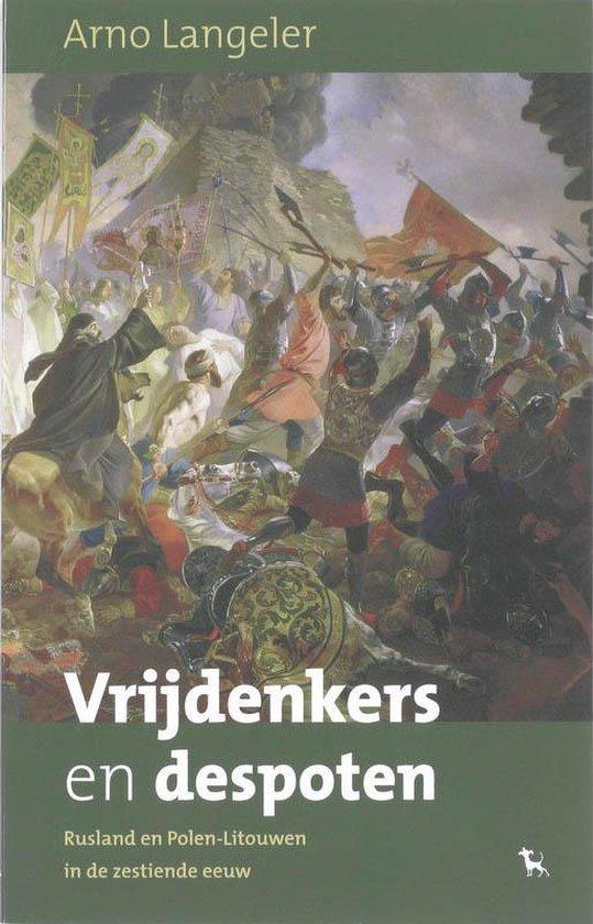 Vrijdenkers en despoten - Arno Langeler |