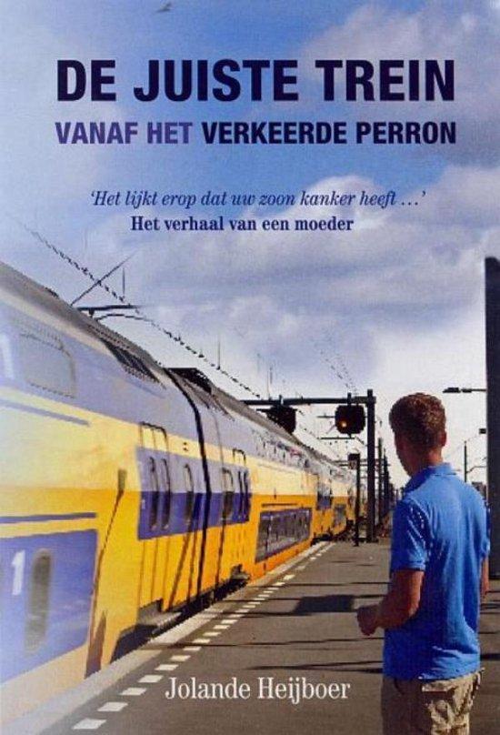 De juiste trein vanaf het verkeerde perron - Jolande Heijboer |