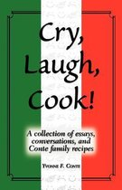 Cry, Laugh, Cook!