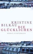 Boek cover Die Glücklichen van Kristine Bilkau (Hardcover)