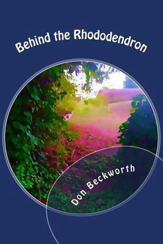 Behind the Rhododendron