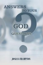 Answers to Your God Questions