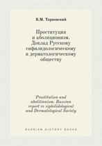 Prostitution and Abolitionism. Russian Report Ve Siphilidological and Dermatological Society
