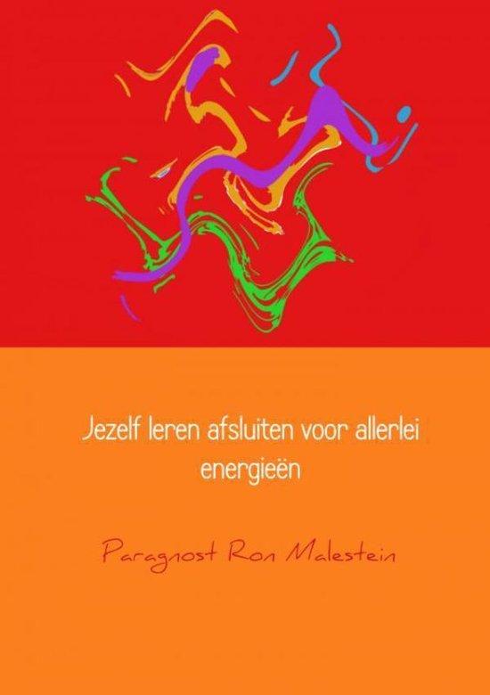 Jezelf leren afsluiten voor allerlei energieën - Paragnost Ron Malestein |