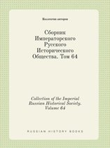 Collection of the Imperial Russian Historical Society. Volume 64