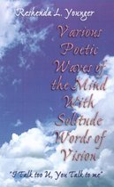 Various Poetic Waves of the Mind with Solitude Words of Vision