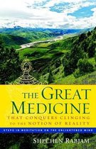 The Great Medicine That Conquers Clinging To The Notion Of Realit
