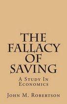 The Fallacy of Saving