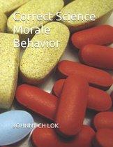 Correct Science Morale Behavior