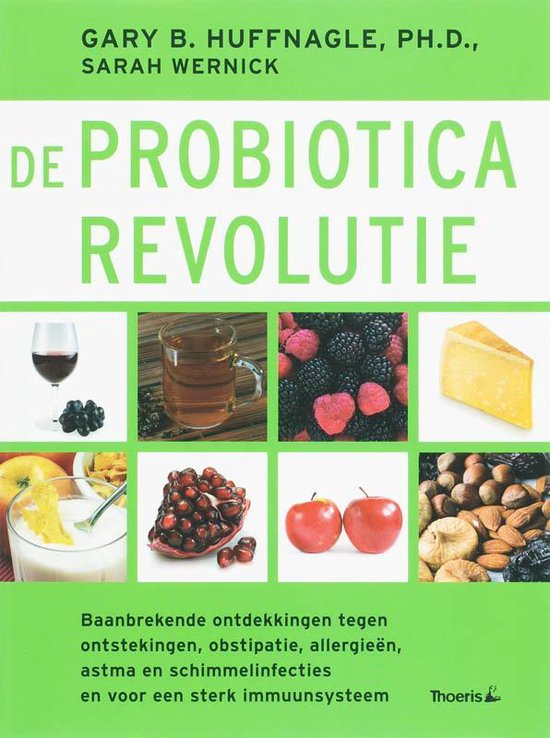 De probiotica-revolutie - G.B. Huffnagle | Fthsonline.com