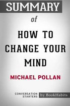 Summary of How To Change Your Mind by Michael Pollan