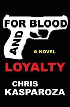 For Blood and Loyalty