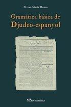 Gram tica B sica de Djudeo-Espanyol