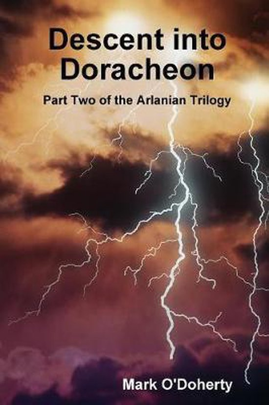 Descent into Doracheon - Part Two of the Arlanian Trilogy