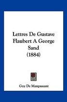 Lettres de Gustave Flaubert a George Sand (1884)