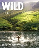 Wild Guide Lake District and Yorkshire Dales