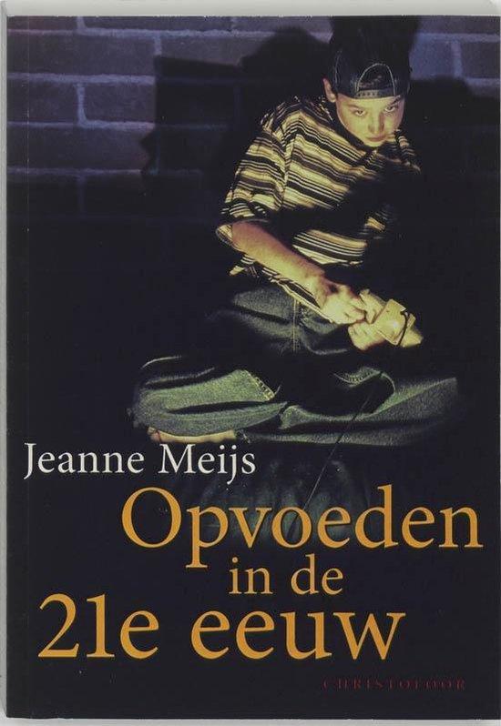 Opvoeden in de 21e eeuw - J. Meijs   Fthsonline.com
