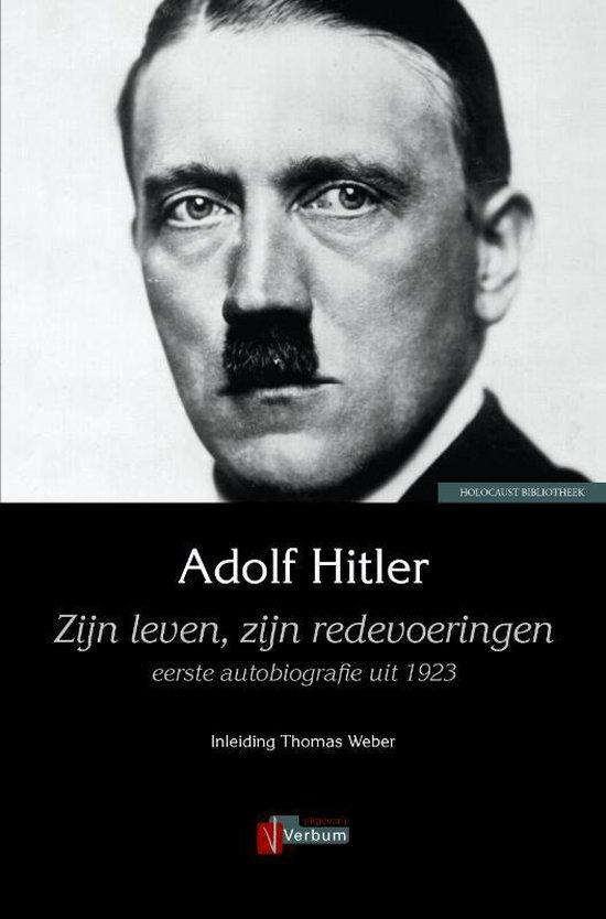 Zijn leven, zijn redevoeringen - Adolf Hitler |