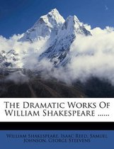 The Dramatic Works of William Shakespeare ......