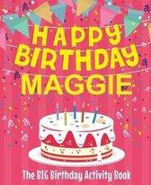 Happy Birthday Maggie - The Big Birthday Activity Book