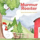 Murmur Rooster