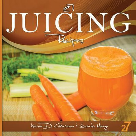 27 Juicing Recipes