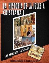 La Historia de la Iglesia Cristiana I