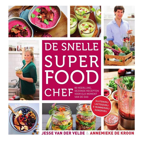 De snelle superfood chef - Jesse van der Velde pdf epub