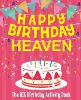 Happy Birthday Heaven - The Big Birthday Activity Book