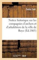 Notice historique sur les compagnies d'archers et d'arbaletriers de la ville de Roye