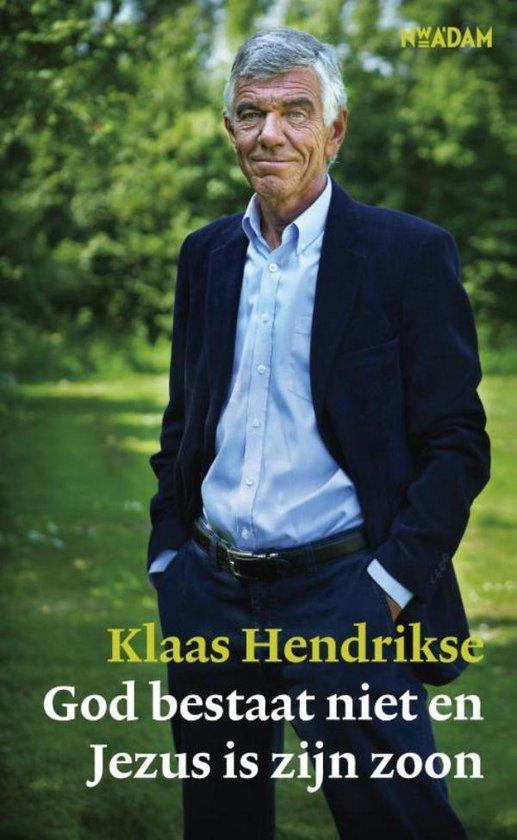 God bestaat niet en Jezus is zijn zoon - Klaas Hendrikse |