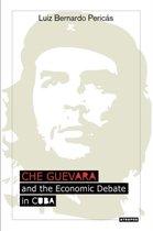 Che Guevara and the Economic Debate in Cuba