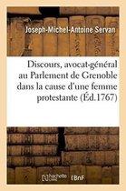 Discours, avocat-general au Parlement de Grenoble dans la cause d'une femme protestante